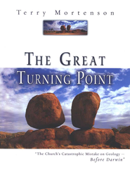 The Great Turning Point              -     By: Terry Mortenson