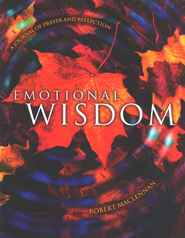 Emotional Wisdom: A Journal of Prayer and Reflection  -              By: Robert Maclennan