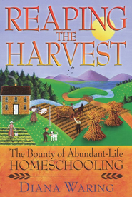 Reaping the Harvest: The Bounty of Abundant-Life  Expanded Edition  -     By: Diana Waring