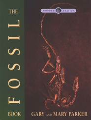 The Fossil Book, The Wonders of Creation Series   -     By: Gary Parker, Mary Parker