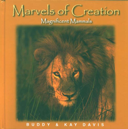 Marvels of Creation, Magnificent Mammals   -              By: Buddy Davis