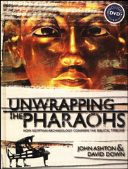 Unwrapping the Pharaohs: How Egyptian Archaeology Confirms the Biblical Timeline--Book and DVD - Slightly Imperfect  -
