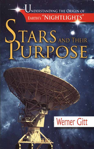 Stars and Their Purpose: Understanding the Origin of Earth's Nightlights   -     By: Dr. Werner Gitt