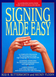 Signing Made Easy Language  -     By: Rod Butterworth, Karen Twigg, Mickey Flodin
