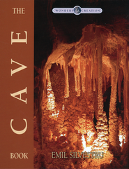 The Cave Book, The Wonders of Creation Series   -              By: Emil Silverstru