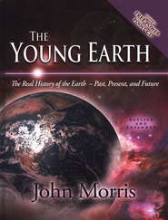 The Young Earth: The Real History of Earth, Past, Present, and Future (revised and expanded), with PowerPoint CD  -              By: John Morris
