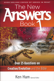 The New Answers Book: Over 25 Questions on Creation/Evolution and the Bible  -              By: Ken Ham