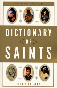 Dictionary of Saints  -     By: John J. Delaney