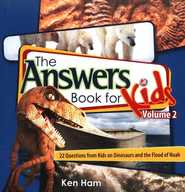 The Answers Book for Kids, Volume 2: 25 Questions from  Kids on Dinosaurs and the Flood of Noah  -     By: Ken Ham, Cindy Malott
