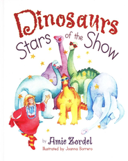 Dinosaurs: Stars of the Show  -     By: Amie Zordel