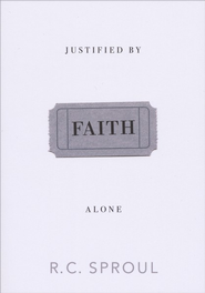 Justified By Faith Alone  -     By: R.C. Sproul