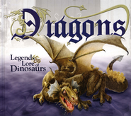 Dragons: Legends & Lore of Dinosaurs   -