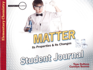 Elementary Chemistry: Matter: Its Properties and Its Changes, Student Journal  -     By: Tom DeRosa, Dr. Carolyn Reeves