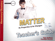 Elementary Chemistry: Matter: Its Properties and Its Changes, Teacher's Guide  -     By: Tom DeRosa, Dr. Carolyn Reeves