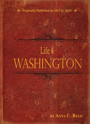 Life of Washington  -     By: Anna C. Reed