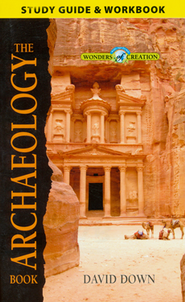 The Archaeology Book Study Guide, The Wonders of Creation Series   -              By: David Down