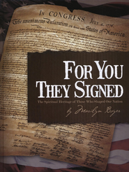 For You They Signed: The Spiritual Heritage of Those Who Shaped Our Nation  -     By: Marilyn Boyer