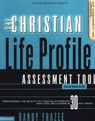 The Christian Life Profile Assessment Tool, Workbook  -     By: Randy Frazee