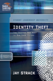 Identity Theft: The Thieves Who Want to Rob Your Future - eBook  -     By: Jay Strack