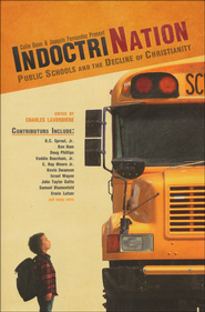 Indoctrination: Public Schools and the Decline of Christianity in America  -              By: Colin Gunn