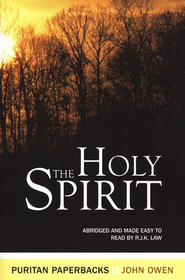 Holy Spirit: The Treasures of John Owen for Today's Readers  -              By: John Owen