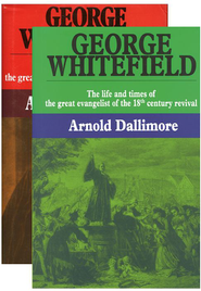 George Whitefield 2 Volume Set  -              By: Arnold A. Dallimore