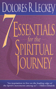 7 Essentials for the Spiritual Journey   -     By: Dolores R. Leckey