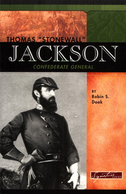 Thomas Stonewall Jackson: Confederate General  -