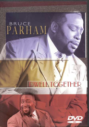 Dwell Together (DVD)   -     By: Bruce Parham