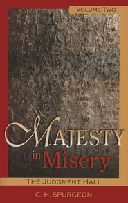 Majesty in Misery Volume 2: The Judgment Hall   -     By: Charles H. Spurgeon