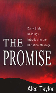 The Promise: Daily Bible Readings Introducing the  Christian Message  -     By: Alec Taylor