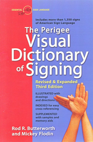 The Perigee Visual Dictionary of Signing   -     By: Rod Butterworth, Mickey Flodin