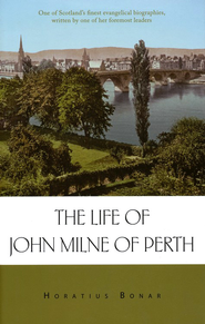Life of John Milne of Perth  -     By: Horatius Bonar