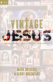 Vintage Jesus: Timeless Answers to Timely Questions  -     By: Mark Driscoll, Gerry Breshears