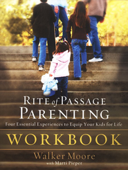 Rite of Passage Parenting Workbook  -     By: Walker Moore