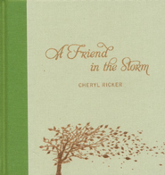 A Friend in the Storm  -     By: Cheryl Ricker