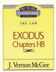 Exodus: Chapters 1-18: The Law Thru The Bible Commentary Series  -     By: J. Vernon McGee