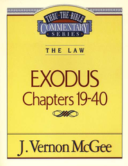 Exodus II: Chapters 19-40, The Law Thru The Bible Commentary Series  -     By: J. Vernon McGee