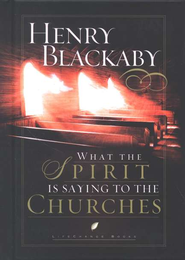 What the Spirit is Saying to the Churches  -              By: Henry Blackaby