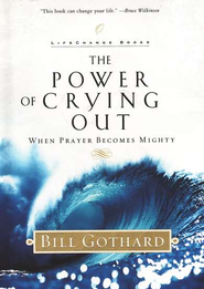 The Power of Crying Out: When Prayer Becomes Mighty   -     By: Bill Gothard