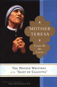 Mother Teresa: Come Be My Light  -     By: Mother Teresa