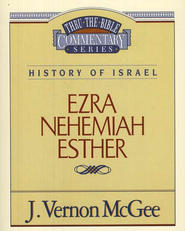 Ezra, Nehemiah, Esther: Thru the Bible    -     By: J. Vernon McGee