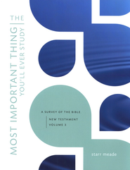 The Most Important Thing You'll Ever Study: New Testament Survey with Answer Key (3 Volumes)  -     By: Starr Meade