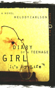 Diary of a Teenage Girl Series, Caitlin #2: It's My Life   -     By: Melody Carlson