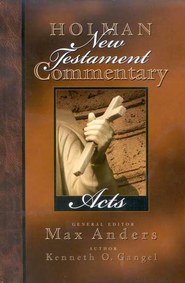 Acts: Holman New Testament Commentary [HNTC]   -              By: Kenneth O. Gangel