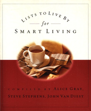 Lists to Live By for Smart Living  -     By: Alice Gray