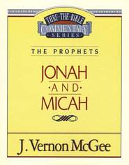 Jonah-Micah: Thru the Bible  -     By: J. Vernon McGee