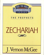 Zechariah - Thru the Bible   -              By: J. Vernon McGee