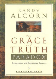 The Grace and Truth Paradox: Responding with Christlike Balance - Slightly Imperfect  -              By: Randy Alcorn