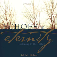 Echoes of Eternity: Listening to the Father, Volume 2   -              By: Hal M. Helms